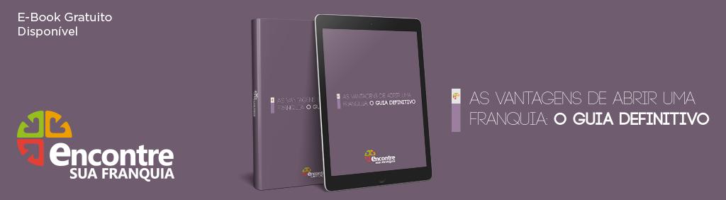 """E-book """"As vantagens de abrir uma franquia: o guia definitivo""""."""